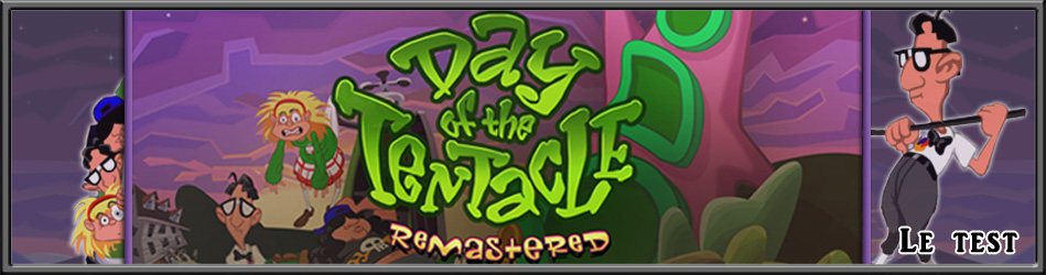 Day of the Tentacle Remastered - Le Test