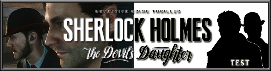 Sherlock Holmes The Devil's Daughter - Le test